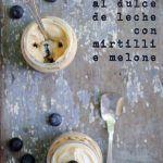 Trifle al dulce de leche mirtilli e melone