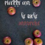 3 ricette con le mele annurche